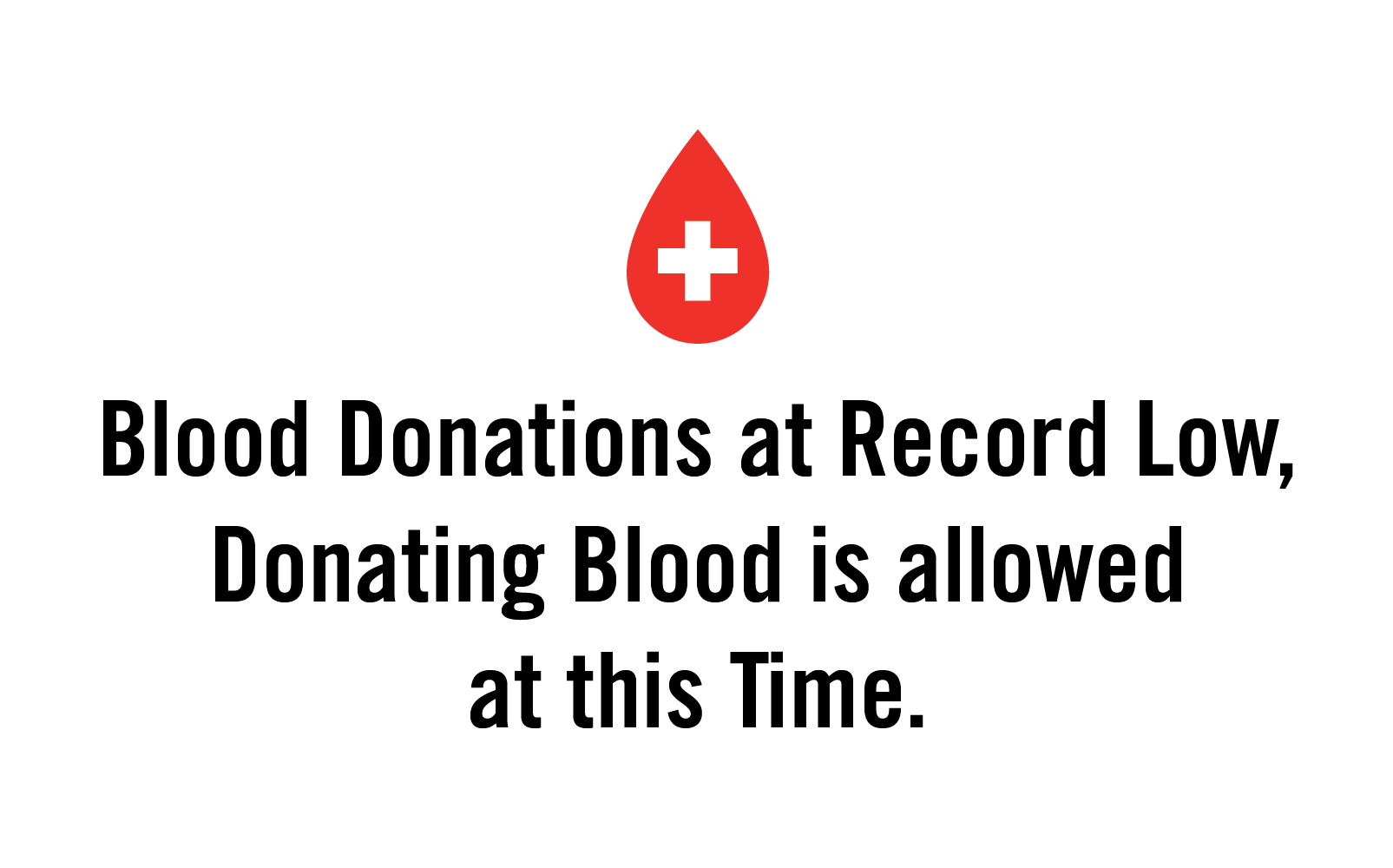 Blood Donations at Record Low, Donating Blood is Allowed at This Time